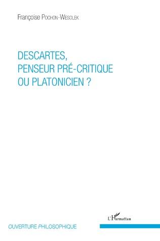 Couverture Descartes, penseur pré-critique ou platonicien ?