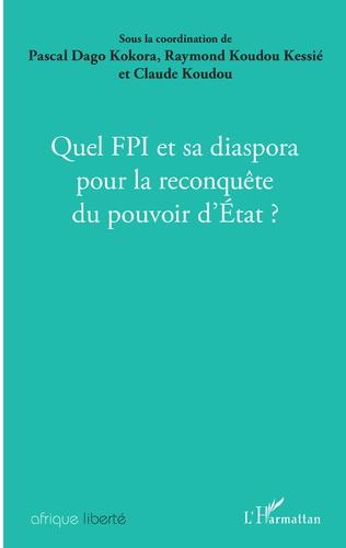 Couverture Quel FPI et sa diaspora pour la reconquête du pouvoir d'Etat ?