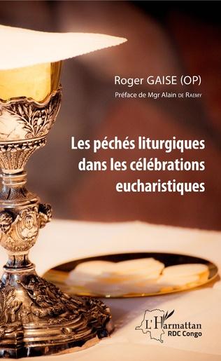 Couverture Les péchés liturgiques dans les célébrations eucharistiques
