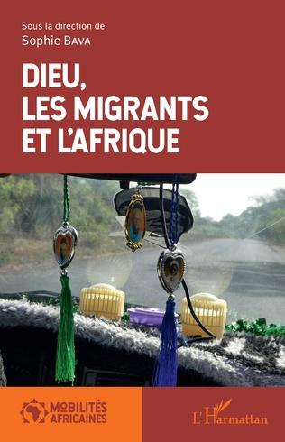 Couverture Dieu, les migrants et l'Afrique