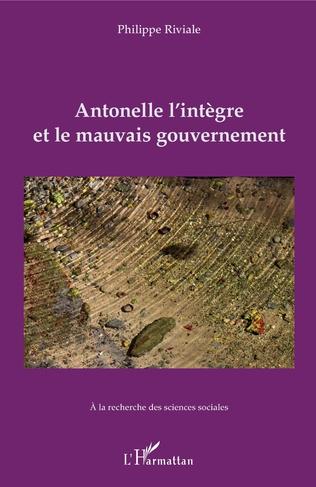 Couverture Antonelle l'intègre et le mauvais gouvernement