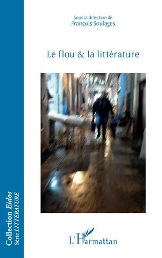 Couverture Le flou et la littérature