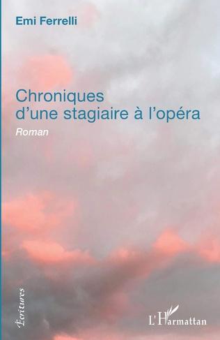 Couverture Chroniques d'une stagiaire à l'opéra