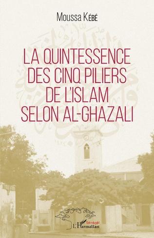 Couverture La quintessence des cinq piliers de l'Islam selon Al-Ghazali