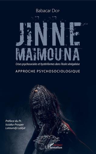 Couverture Jinne Maimouna. Crises psychosociales et hystériformes dans l'école sénégalaise