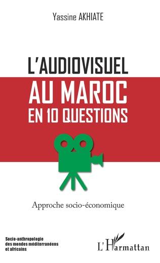 Couverture L'audiovisuel au Maroc en 10 questions