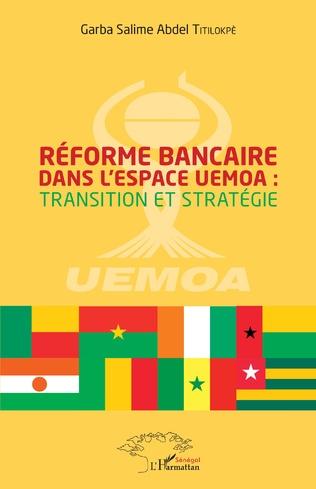 Couverture Réforme bancaire dans l'espace UEMOA : transition et stratégie