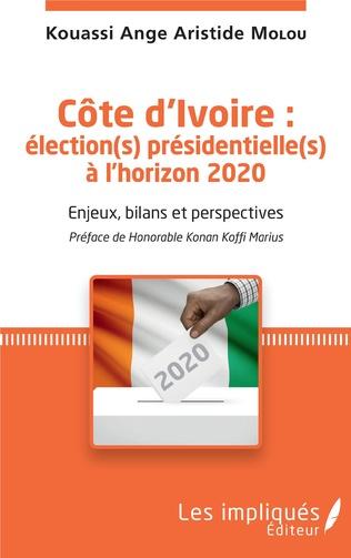 Couverture Côte d'Ivoire : élection(s) présidentielle(s) à l'horizon 2020