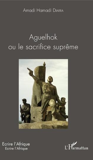 Couverture Aguelhok ou le sacrifice suprême