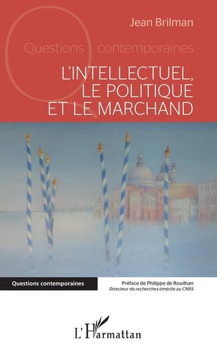 Couverture L'intellectuel, le politique et le marchand