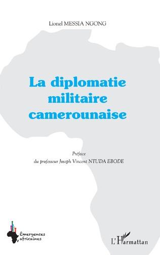 Couverture La diplomatie militaire camerounaise