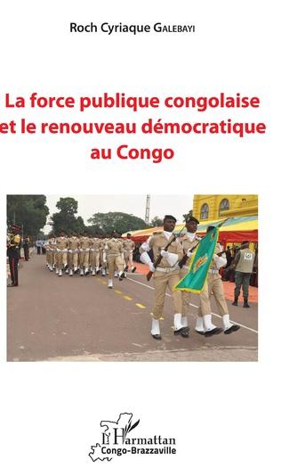 Couverture La force publique congolaise et le renouveau démocratique au Congo