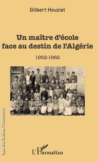 Couverture Un maître d'école face au destin de l'Algérie