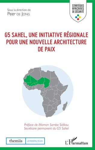 Couverture G5 Sahel, une initiative régionale pour une nouvelle architecture de paix