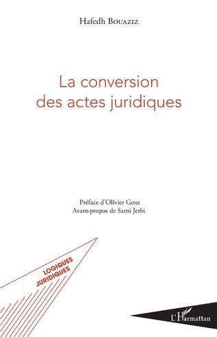 Couverture La conversion des actes juridiques