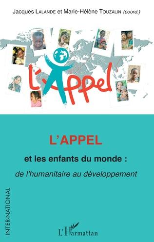 Couverture L'Appel et les enfants du monde : de l'humanitaire au développement