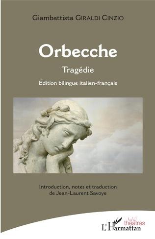 Orbecche Tragedie Edition Bilingue Italien Francais