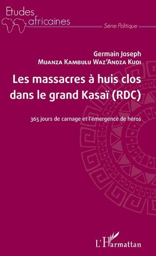 Couverture Les massacres à huis clos dans le grand Kasaï (RDC)