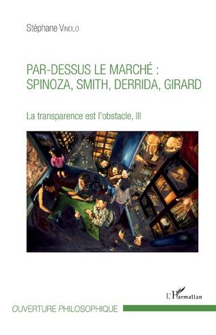 Couverture Par-dessus le marché : Spinoza, Smith, Derrida, Girard