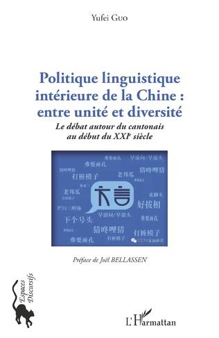 Couverture Politique linguistique intérieure de la Chine : entre unité et diversité