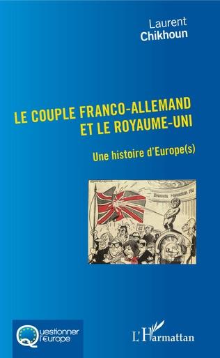 Couverture Le Couple Franco-Allemand et le Royaume-Uni