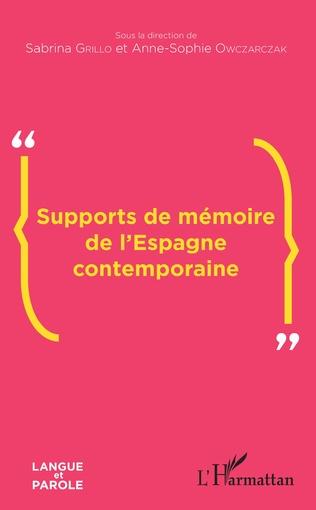 Couverture Supports de mémoire de l'Espagne contemporaine