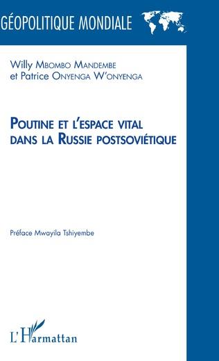 Couverture Poutine et l'espace vital dans la Russie postsoviétique