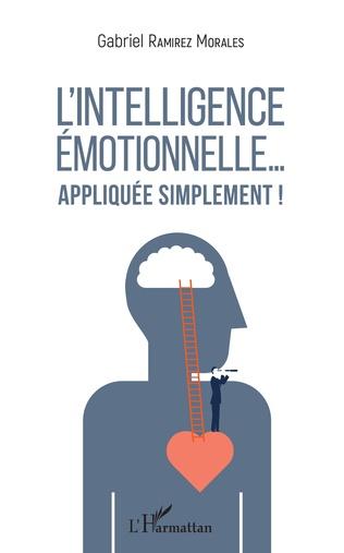 Couverture L'intelligence émotionnelle... appliquée simplement !
