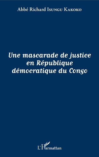 Couverture Une mascarade de justice en République démocratique du Congo