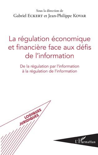Couverture La régulation économique et financière face aux défis de l'information