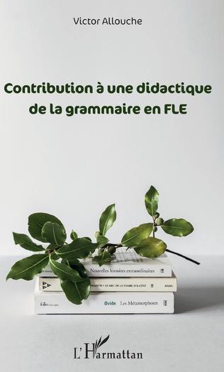 Couverture Contribution à une didactique de la grammaire en FLE