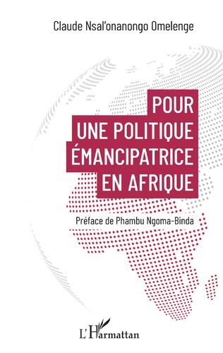 Couverture Pour une politique émancipatrice en Afrique