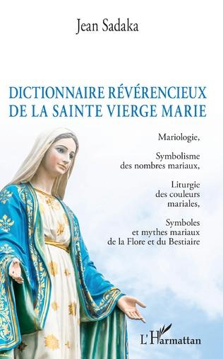 Couverture Dictionnaire révérencieux de la sainte vierge Marie