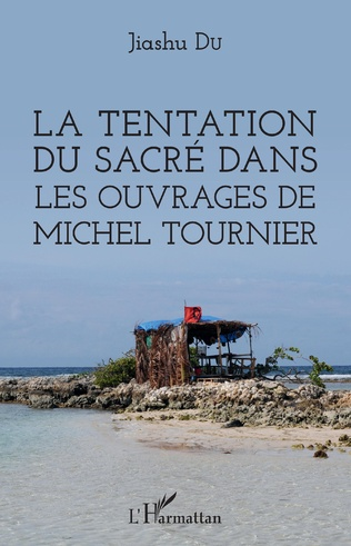 Couverture La tentation du sacré dans les ouvrages de Michel Tournier