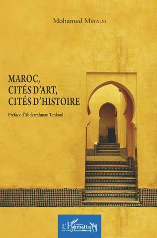 Couverture Maroc, cités d'art, cités d'histoire