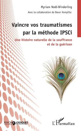 Couverture Vaincre vos traumatismes par la méthode IPSCi
