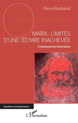 Couverture Marx : Limites d'une oeuvre inachevée