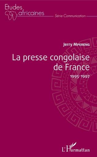 Couverture La presse congolaise de France 1995-1997