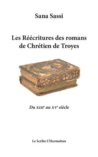 Couverture Les Réecritures des romans de Chrétien de Troyes