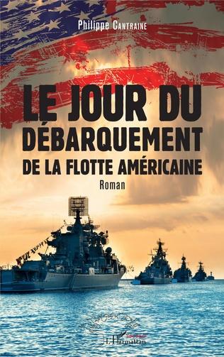 Couverture Le jour du débarquement de la flotte américaine
