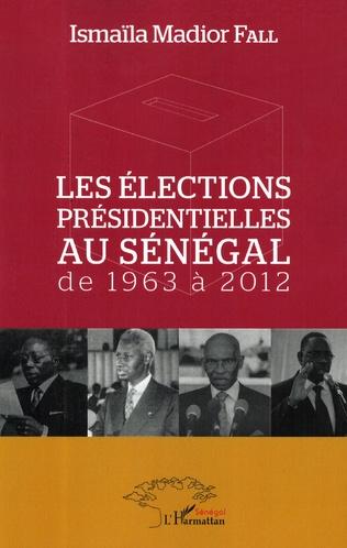 Couverture Les élections présidentielles au Sénégal de 1963 à 2012