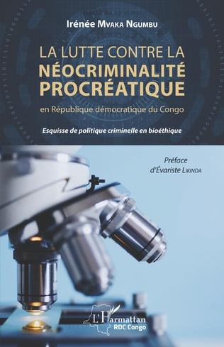 Couverture La lutte contre la néocriminalité procréatique en république démocratique du Congo