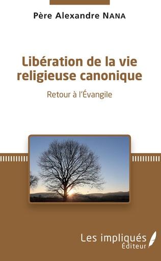 Couverture LIBERATION DE LA VIE RELIGIEUSE CANONIQUE