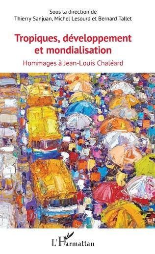 Couverture Tropiques, développement et mondialisation