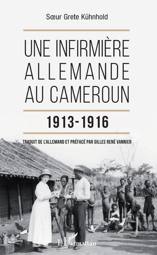 Couverture Une infirmière allemande au Cameroun 1913-1916