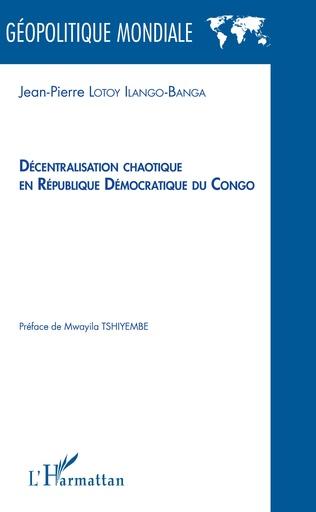 Couverture Décentralisation chaotique en République démocratique du Congo