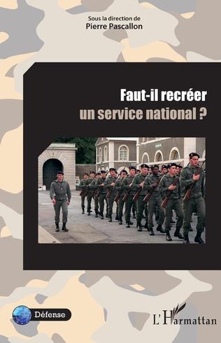 Couverture Faut-il recréer un service national ?