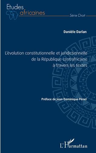 Couverture L'évolution constitutionnelle et juridictionnelle de la République centrafricaine à travers les textes