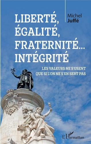 Couverture Liberté, égalité, fraternité... Intégrité