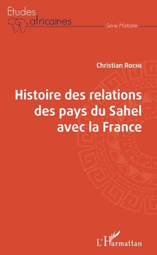 Couverture Histoire des relations des pays du Sahel avec la France